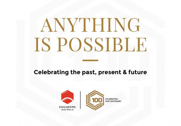 Anything Is Possible - Engineers Australia turns 100 in 2019